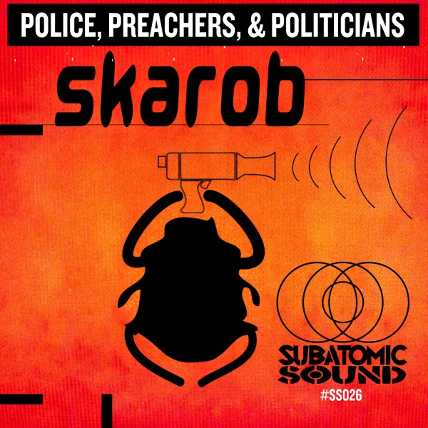 Skarob Police, Preachers, & Politicians
