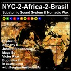 Subatomic Sound System & Nomadic Wax NYC-2-Africa-2-Brasil