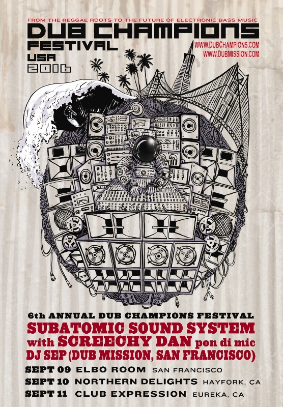 Dub Champions Festival USA 2016 California Subatomic Sound System Screechy Dan