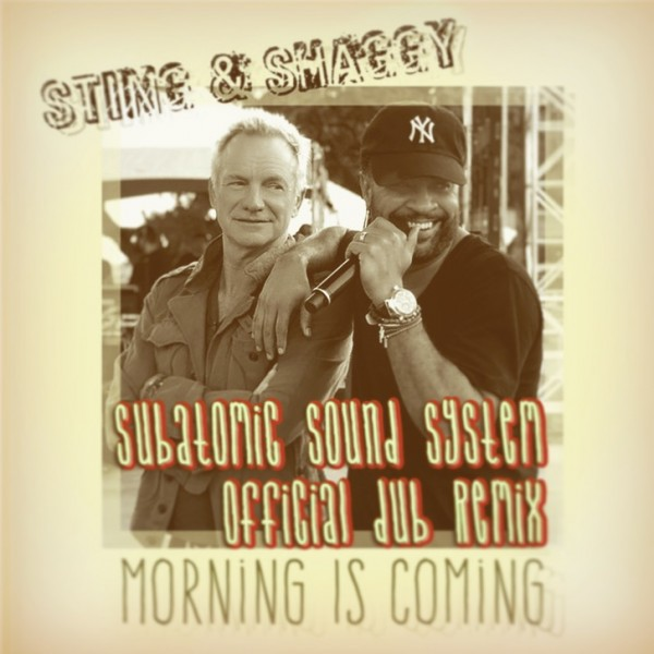 "Sting & Shaggy ""Morning is Coming"" dub remix"