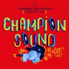 Champion Sound Subatomic Sound System & Screechy Dan